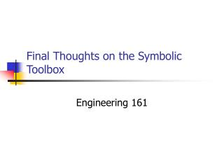 Final Thoughts on the Symbolic Toolbox