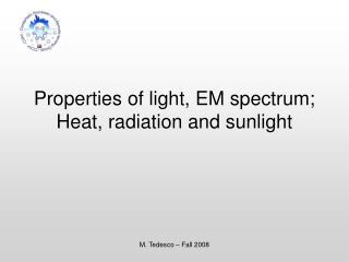 Properties of light, EM spectrum; Heat, radiation and sunlight