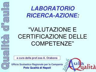 """LABORATORIO RICERCA-AZIONE:  """"VALUTAZIONE E CERTIFICAZIONE DELLE COMPETENZE"""""""