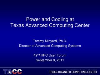 Power and Cooling at  Texas Advanced Computing Center