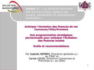 Atelier 3 : « La situation financière  des Pouvoirs locaux (gestion par