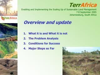 Overview and update What it is and What it is not The Problem Analysis Conditions for Success