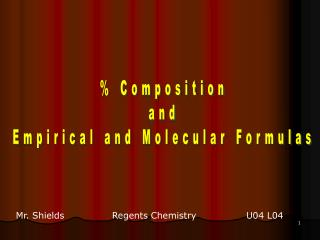 % Composition and Empirical and Molecular Formulas