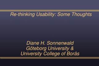 Diane H. Sonnenwald Göteborg University &  University College of Borås