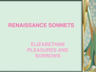 RENAISSANCE SONNETS