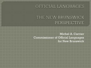 OFFICIAL LANGUAGES THE NEW BRUNSWICK  PERSPECTIVE