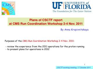 Plans of CSCTF report at CMS Run Coordination Workshop 2-4 Nov. 2011