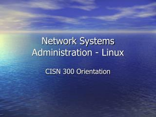 Network Systems Administration - Linux