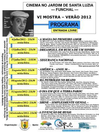 CINEMA NO JARDIM DE SANTA LUZIA  VI MOSTRA – VERÃO 2012