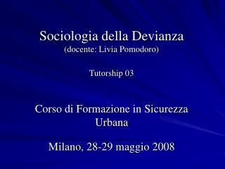 Sociologia della Devianza (docente: Livia Pomodoro) Tutorship 03