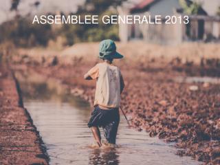 ASSEMBLEE GENERALE 2013