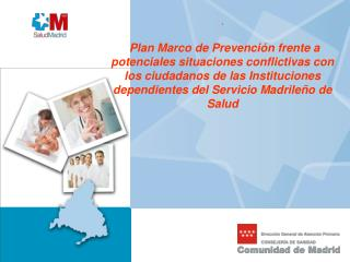 Plan Marco de Prevención frente a  potenciales situaciones conflictivas con los ciudadanos