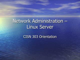 Network Administration – Linux Server