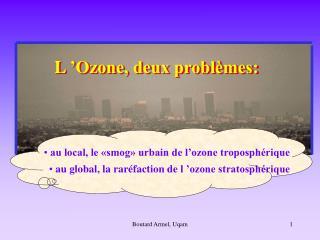 L'Ozone, deux problèmes: