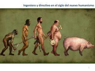 Ingeniero y directivo en el siglo del nuevo humanismo