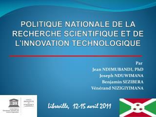 POLITIQUE NATIONALE DE LA RECHERCHE SCIENTIFIQUE ET DE L�INNOVATION TECHNOLOGIQUE