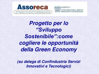 """Progetto per lo """"Sviluppo Sostenibile"""":come cogliere le opportunità della Green Economy"""