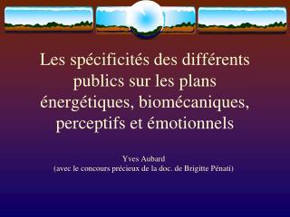Yves Aubard (avec le concours précieux de la doc. de Brigitte Pénati)