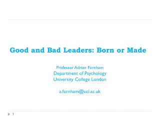Good and Bad Leaders: Born or Made