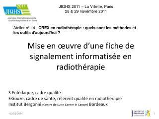 Mise en œuvre d'une fiche de signalement informatisée en radiothérapie
