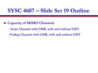 SYSC 4607 – Slide Set 19 Outline