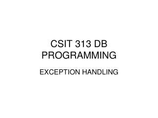 CSIT 313 DB PROGRAMMING