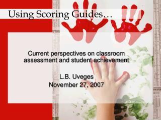 Using Scoring Guides…
