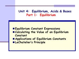 Unit 4:  Equilibrium, Acids & Bases Part 1:  Equilibrium