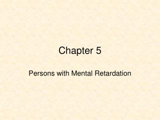 Persons with Mental Retardation