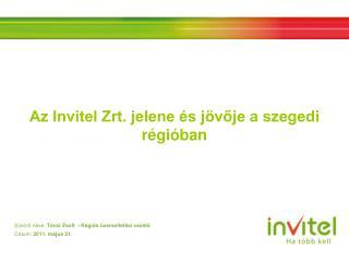 Szerző neve:  Técsi Zsolt  - Régiós üzemeltetési vezető Dátum:  2011. május 21.