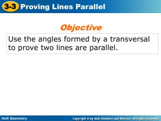 Use the angles formed by a transversal to prove two lines are parallel.