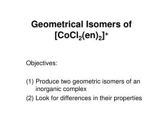 Geometrical Isomers of [CoCl 2 (en) 2 ] +