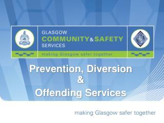 Prevention, Diversion & Offending Services