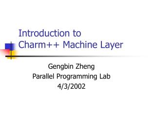 Introduction to Charm++ Machine Layer