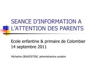SEANCE D'INFORMATION A L'ATTENTION DES PARENTS