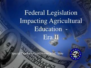 Federal Legislation Impacting Agricultural Education  - Era II