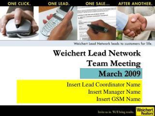 Weichert Lead Network  Team Meeting March 2009