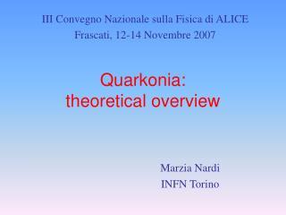 Quarkonia:  theoretical overview