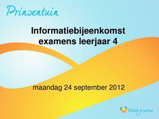 Informatiebijeenkomst  examens leerjaar 4