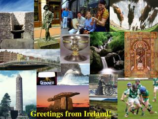 Greetings from Ireland!