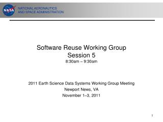 Software Reuse Working Group Session 5 8:30am – 9:30am