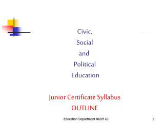 Civic,  Social  and  Political  Education Junior Certificate Syllabus OUTLINE