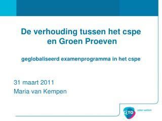 De verhouding tussen het cspe  en Groen Proeven geglobaliseerd examenprogramma in het cspe