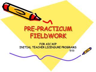 PRE-PRACTICUM FIELDWORK