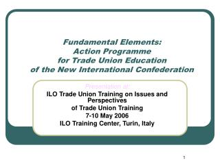 Fundamental Elements:  Action Programme  for Trade Union Education of the New International Confederation