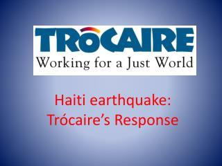 Haiti earthquake: Tr�caire�s Response