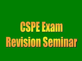 CSPE Exam Revision Seminar