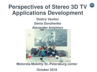 Perspectives of Stereo 3D TV Applications Development