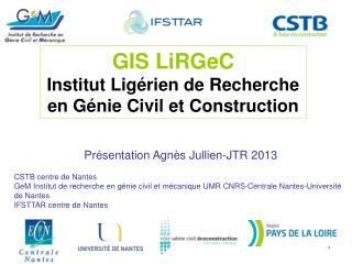 GIS LiRGeC Institut Ligérien de Recherche en Génie Civil et Construction