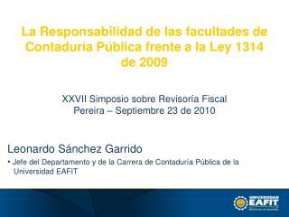Leonardo Sánchez Garrido Jefe del Departamento y de la Carrera de Contaduría Pública de la